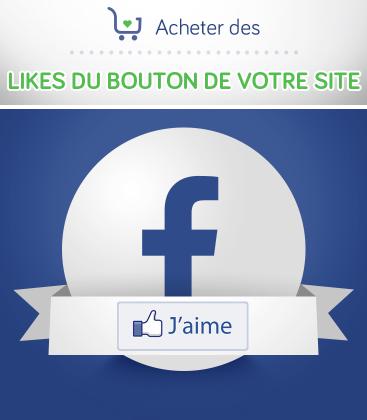 Acheter des likes Facebook sur le bouton de votre site (pas page fan)