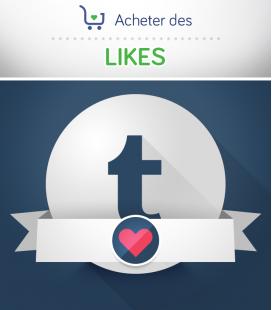 Acheter des likes Tumblr