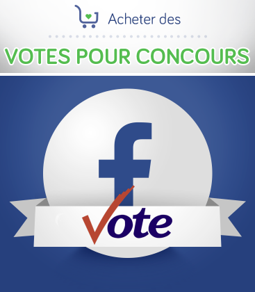 Acheter des votes pour concours Facebook