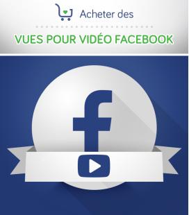 Acheter des vues pour votre vidéo Facebook