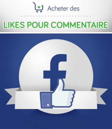 Acheter des likes pour commentaires Facebook