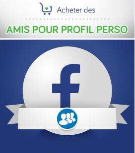 Acheter des amis Facebook pour profil perso
