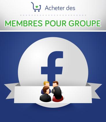 Acheter des membres pour groupe Facebook