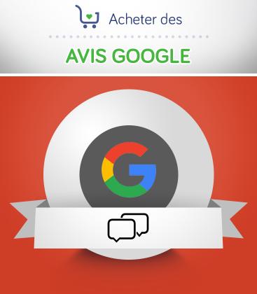 Acheter des avis Google français ou internationaux