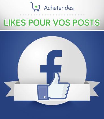 Acheter des likes Facebook pour vos posts