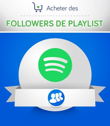 Acheter des followers pour playlist Spotify